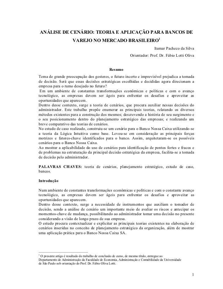 ANÁLISE DE CENÁRIO: TEORIA E APLICAÇÃO PARA BANCOS DE                        VAREJO NO MERCADO BRASILEIRO1                ...