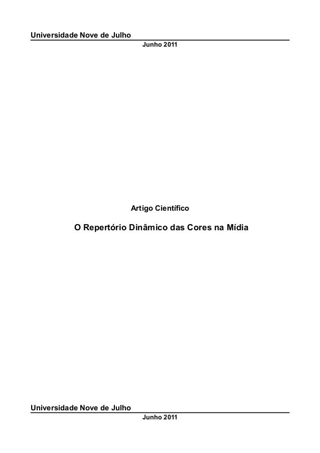 Universidade Nove de Julho Junho 2011  Artigo Científico  O Repertório Dinâmico das Cores na Mídia  Universidade Nove de J...