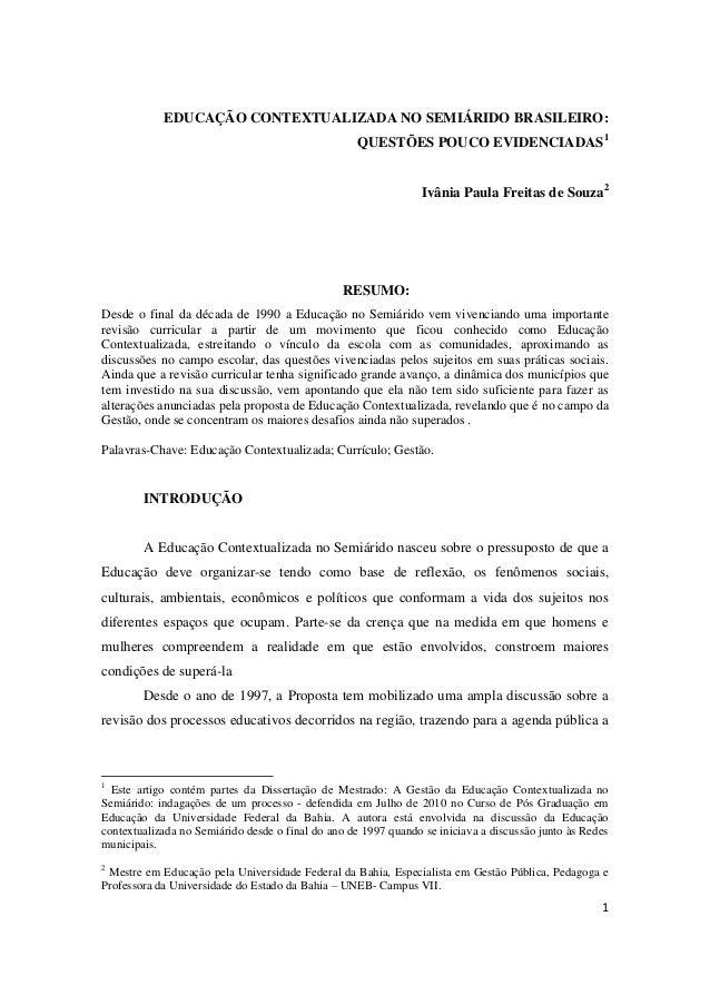 1 EDUCAÇÃO CONTEXTUALIZADA NO SEMIÁRIDO BRASILEIRO: QUESTÕES POUCO EVIDENCIADAS1 Ivânia Paula Freitas de Souza2 RESUMO: De...