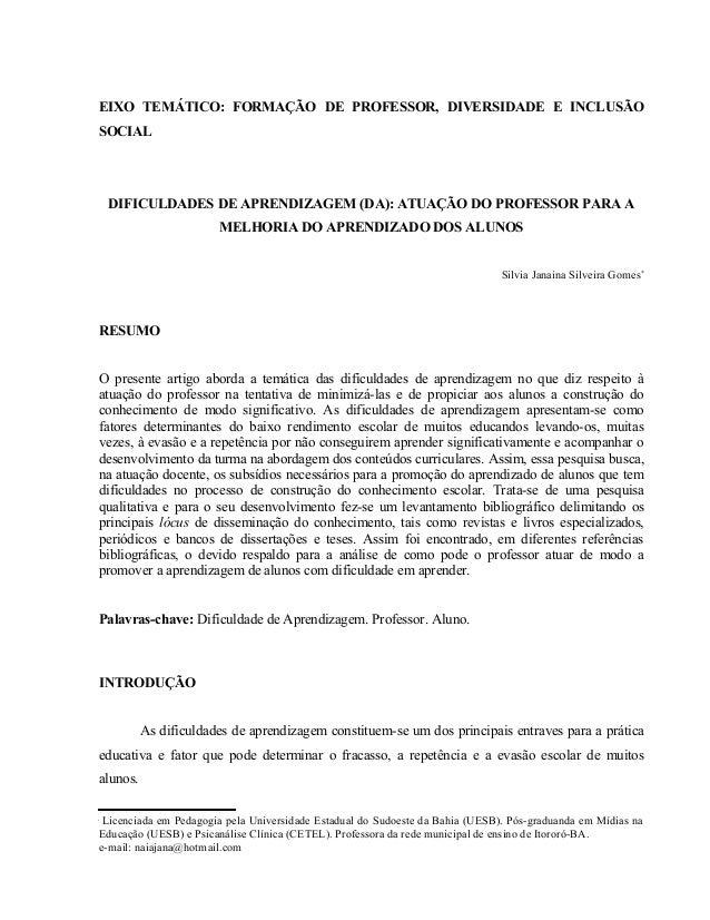 EIXO TEMÁTICO: FORMAÇÃO DE PROFESSOR, DIVERSIDADE E INCLUSÃOSOCIAL    DIFICULDADES DE APRENDIZAGEM (DA): ATUAÇÃO DO PROFES...