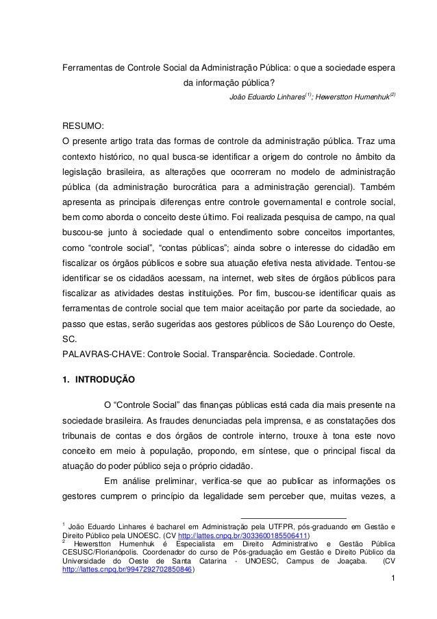 1 Ferramentas de Controle Social da Administração Pública: o que a sociedade espera da informação pública? João Eduardo Li...