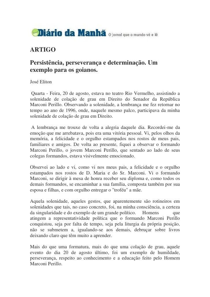 ARTIGO  Persistência, perseverança e determinação. Um exemplo para os goianos. José Eliton   Quarta - Feira, 20 de agosto,...