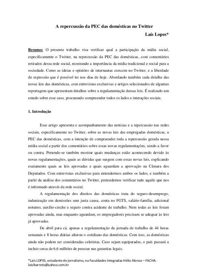 A repercussão da PEC das domésticas no Twitter Laís Lopes* Resumo: O presente trabalho visa verificar qual a participação ...