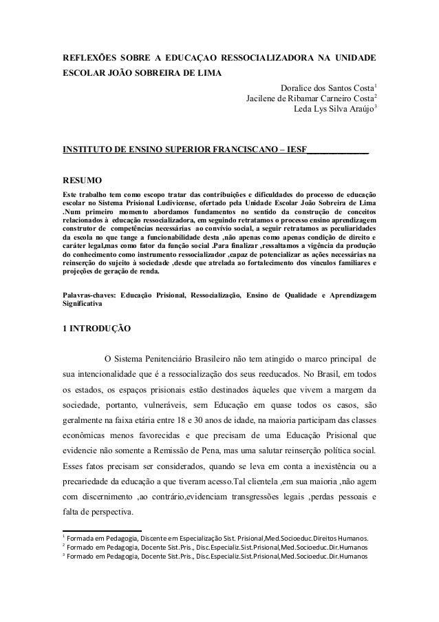 REFLEXÕES SOBRE A EDUCAÇAO RESSOCIALIZADORA NA UNIDADE ESCOLAR JOÃO SOBREIRA DE LIMA Doralice dos Santos Costa1 Jacilene d...