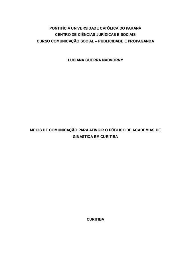 PONTIFÍCIA UNIVERSIDADE CATÓLICA DO PARANÁCENTRO DE CIÊNCIAS JURÍDICAS E SOCIAISCURSO COMUNICAÇÃO SOCIAL – PUBLICIDADE E P...