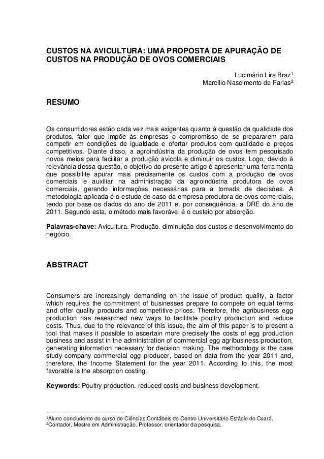 CUSTOS NA AVICULTURA: UMA PROPOSTA DE APURAÇÃO DE CUSTOS NA PRODUÇÃO DE OVOS COMERCIAIS Lucimário Lira Braz1 Marcílio Nasc...