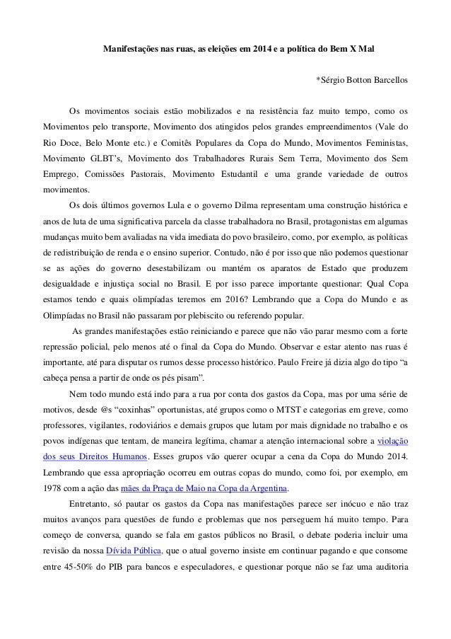 Manifestações nas ruas, as eleições em 2014 e a política do Bem X Mal *Sérgio Botton Barcellos Os movimentos sociais estão...