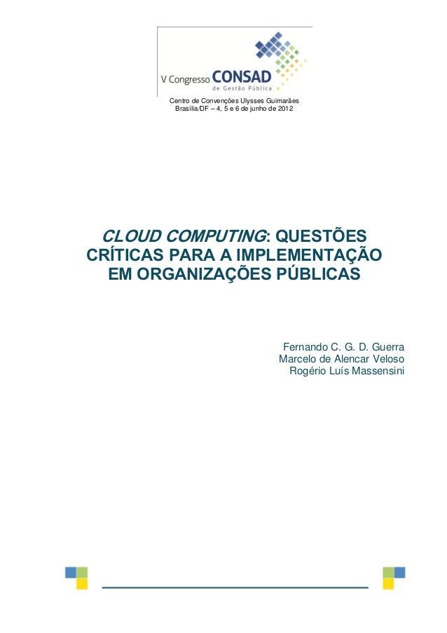 Centro de Convenções Ulysses Guimarães Brasília/DF – 4, 5 e 6 de junho de 2012 CLOUD COMPUTING: QUESTÕES CRÍTICAS PARA A I...
