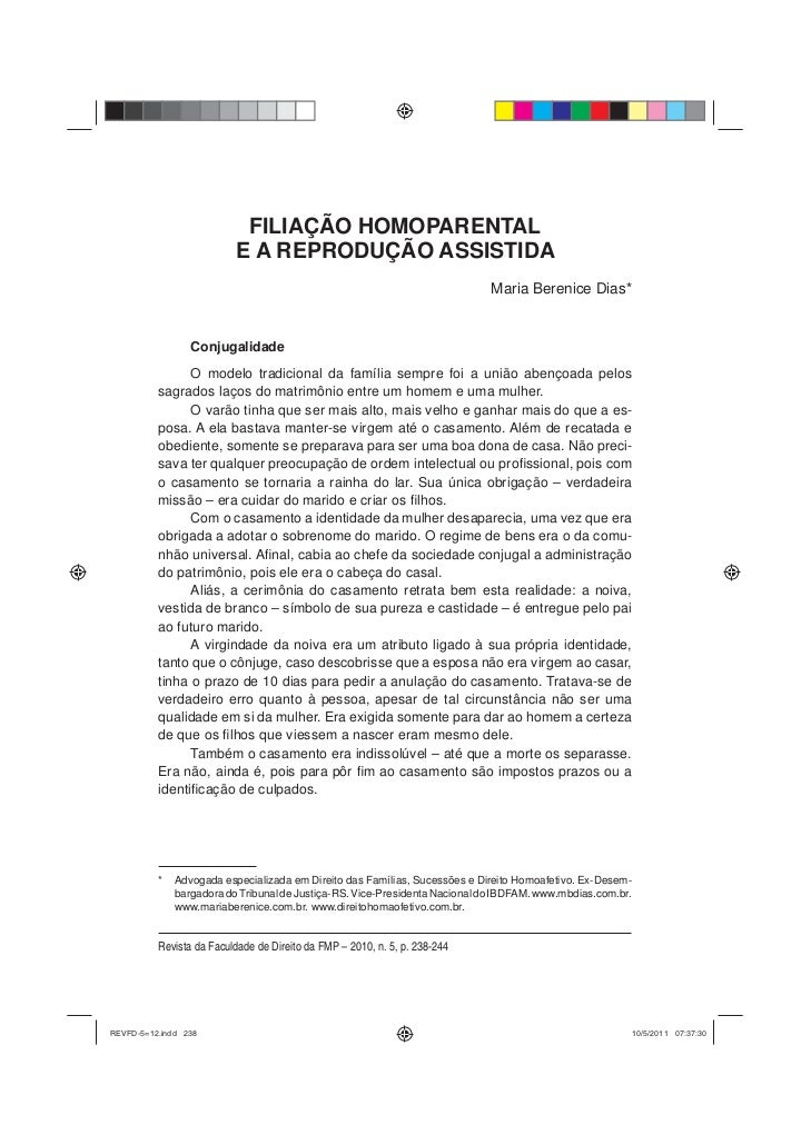 238     Maria Berenice Dias                             FILIAÇÃO HOMOPARENTAL                            E A REPRODUÇÃO AS...