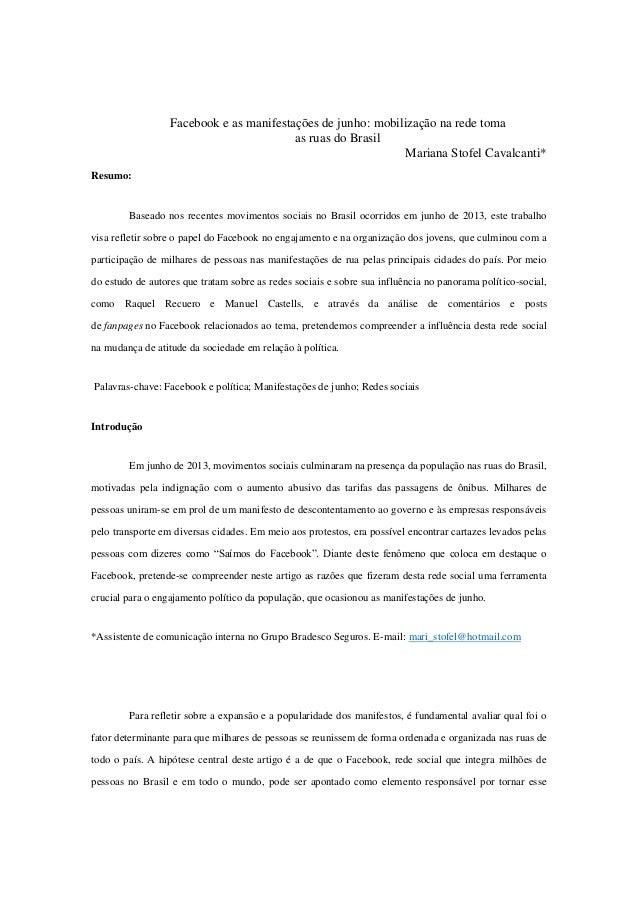 Facebook e as manifestações de junho: mobilização na rede toma as ruas do Brasil Mariana Stofel Cavalcanti* Resumo:  Basea...