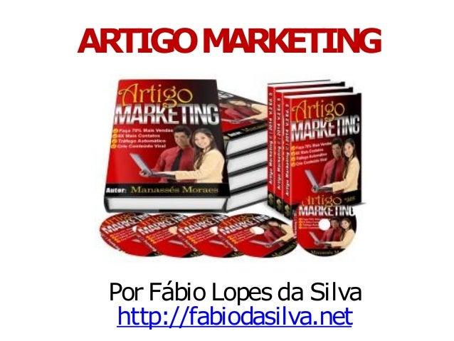 ARTIGOMARKETING Por Fábio Lopes da Silva http://fabiodasilva.net