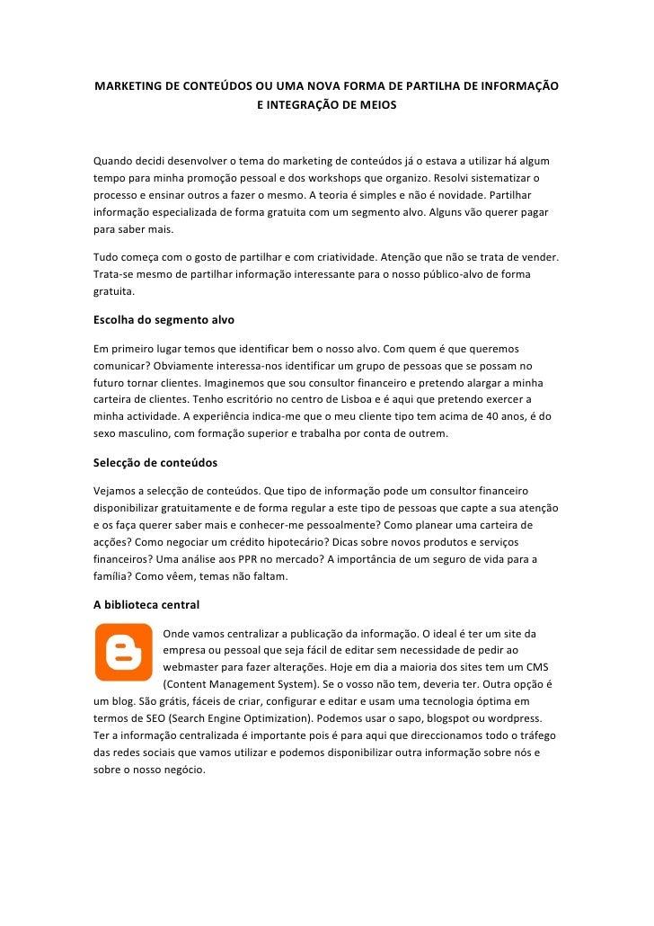 MARKETING DE CONTEÚDOS OU UMA NOVA FORMA DE PARTILHA DE INFORMAÇÃO                        E INTEGRAÇÃO DE MEIOS    Quando ...