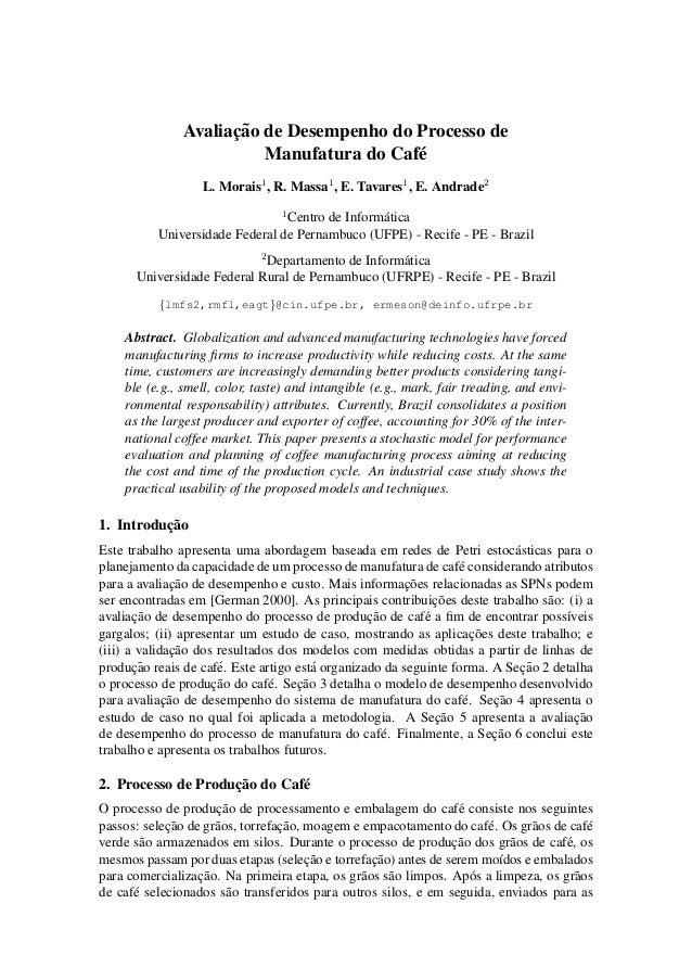 Avaliac¸˜ao de Desempenho do Processo de Manufatura do Caf´e L. Morais1 , R. Massa1 , E. Tavares1 , E. Andrade2 1 Centro d...