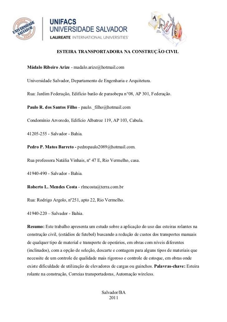 ESTEIRA TRANSPORTADORA NA CONSTRUÇÃO CIVILMádalo Ribeiro Arize - madalo.arize@hotmail.comUniversidade Salvador, Departamen...