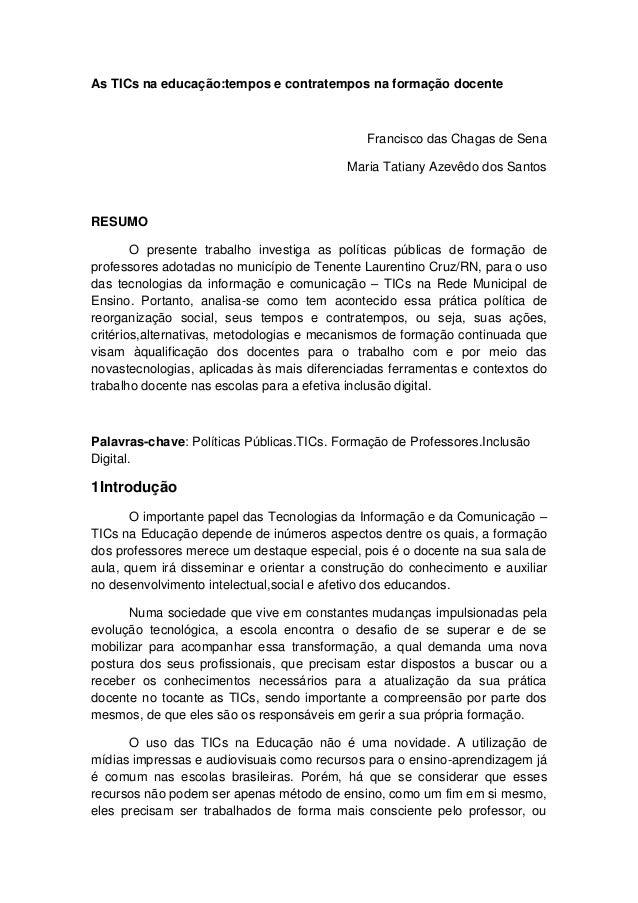 As TICs na educação:tempos e contratempos na formação docente  Francisco das Chagas de Sena Maria Tatiany Azevêdo dos Sant...