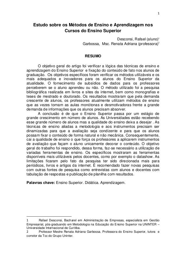 1  Estudo sobre os Métodos de Ensino e Aprendizagem nos Cursos do Ensino Superior Desconsi, Rafael (aluno)1 Garbossa, Msc....