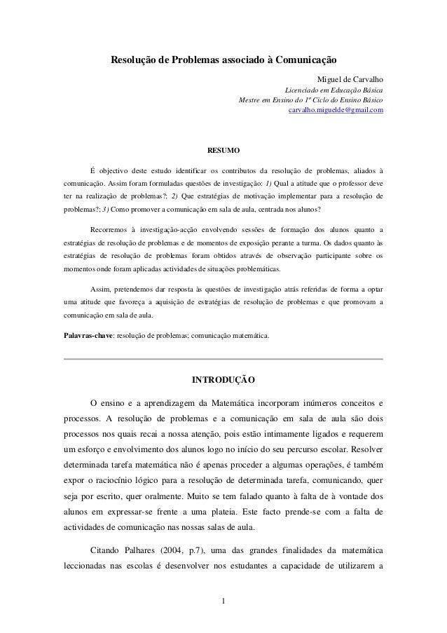 Resolução de Problemas associado à Comunicação Miguel de Carvalho Licenciado em Educação Básica Mestre em Ensino do 1º Cic...
