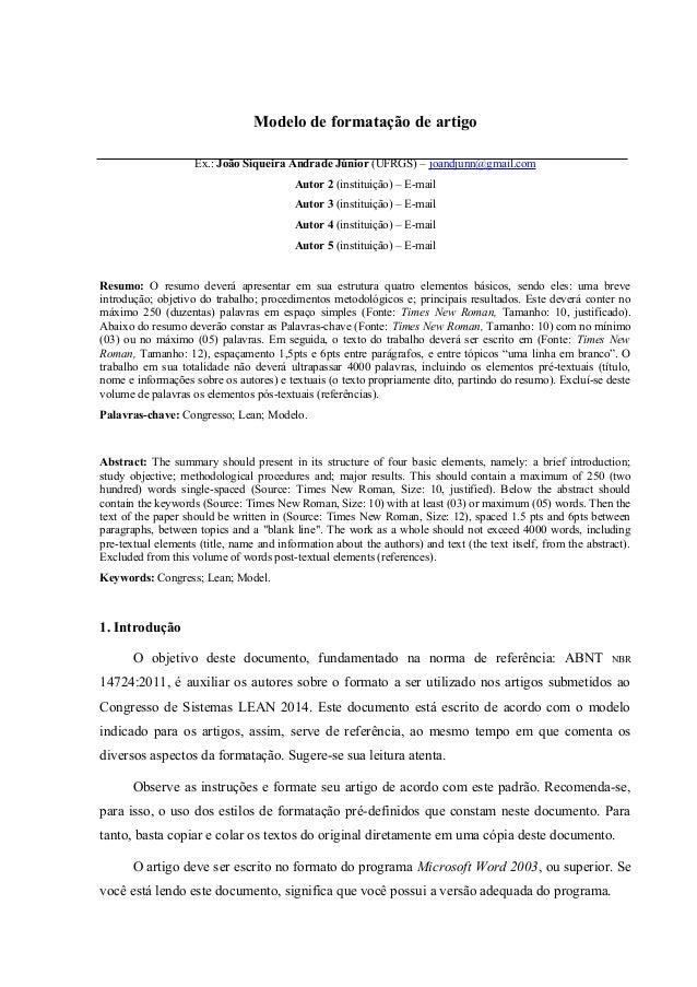 Modelo de formatação de artigo Ex.: João Siqueira Andrade Júnior (UFRGS) – joandjunn@gmail.com Autor 2 (instituição) – E-m...