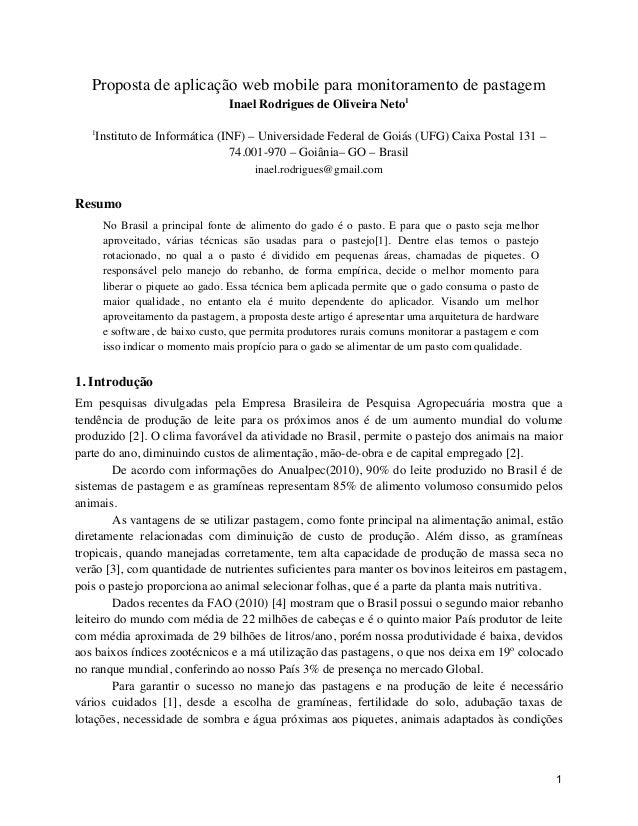 1 Proposta de aplicação web mobile para monitoramento de pastagem Inael Rodrigues de Oliveira Neto1 1 Instituto de Informá...