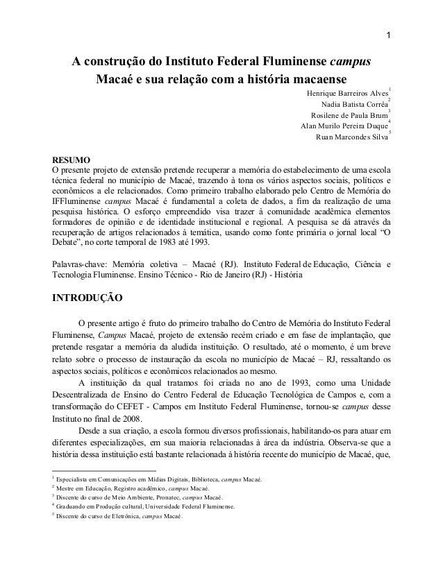 1 AconstruçãodoInstitutoFederalFluminensecampus Macaéesuarelaçãocomahistóriamacaense HenriqueBarreirosA...