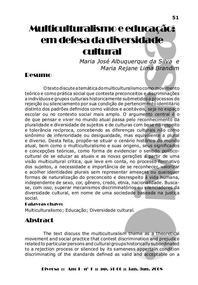 51 Multiculturalismoeeducação: emdefesadadiversidade cultural Maria José Albuquerque da Silva e Maria Rejane Lima Brandim ...