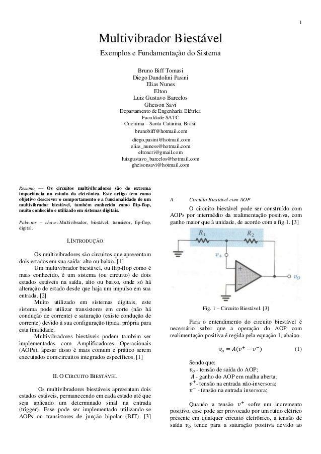 1 Multivibrador Biestável Exemplos e Fundamentação do Sistema Bruno Biff Tomasi Diego Dandolini Pasini Elias Nunes Elton L...