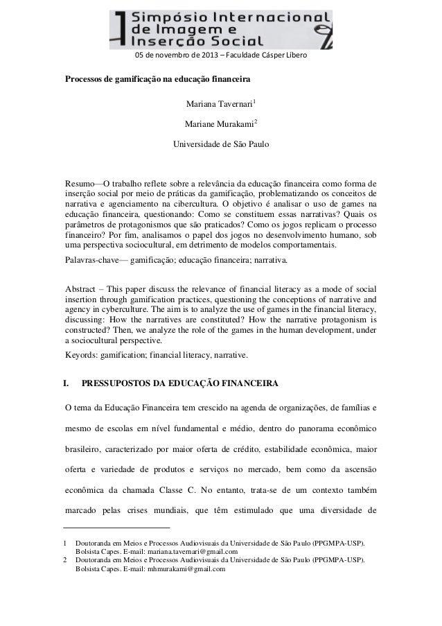 05 de novembro de 2013 – Faculdade Cásper Líbero  Processos de gamificação na educação financeira Mariana Tavernari1 Maria...