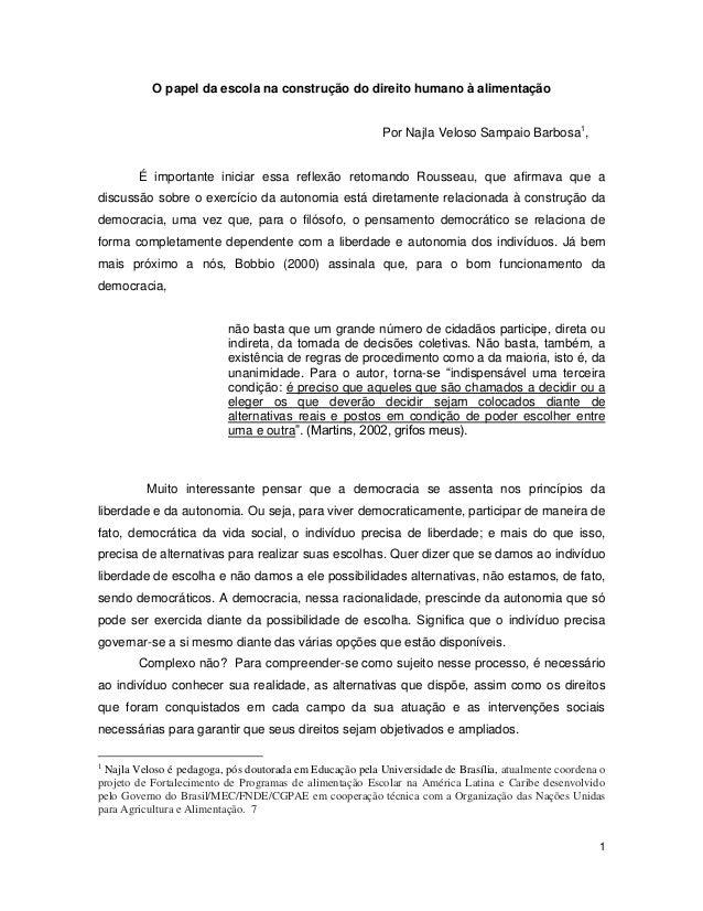 1  O papel da escola na construção do direito humano à alimentação  Por Najla Veloso Sampaio Barbosa1,  É importante inici...