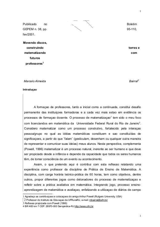 Pubilicado no Boletim  GEPEM n. 38, pp. 95-110,  fev/2001.  Movendo discos,  construindo torres e  matematizando com  futu...