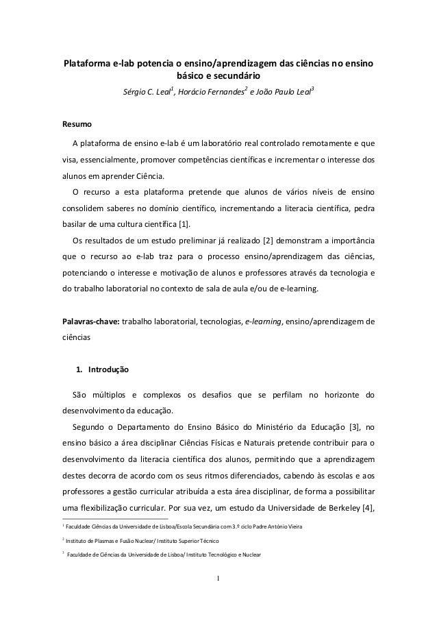 1 Plataforma e-lab potencia o ensino/aprendizagem das ciências no ensino básico e secundário Sérgio C. Leal1 , Horácio Fer...