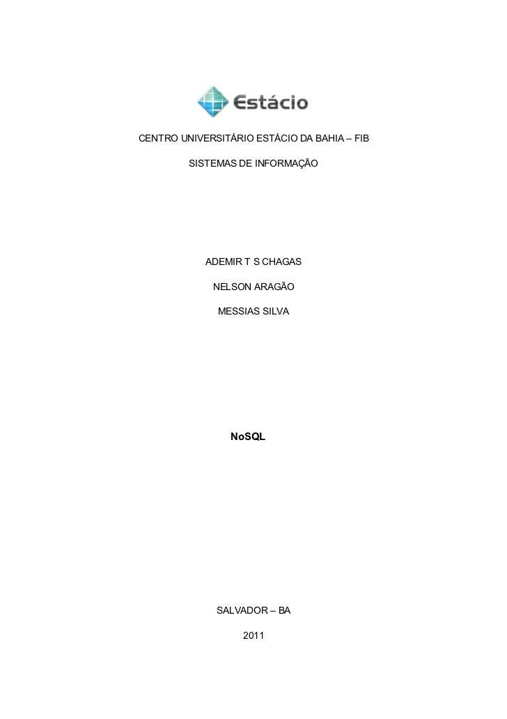 CENTRO UNIVERSITÁRIO ESTÁCIO DA BAHIA – FIB         SISTEMAS DE INFORMAÇÃO            ADEMIR T S CHAGAS             NELSON...