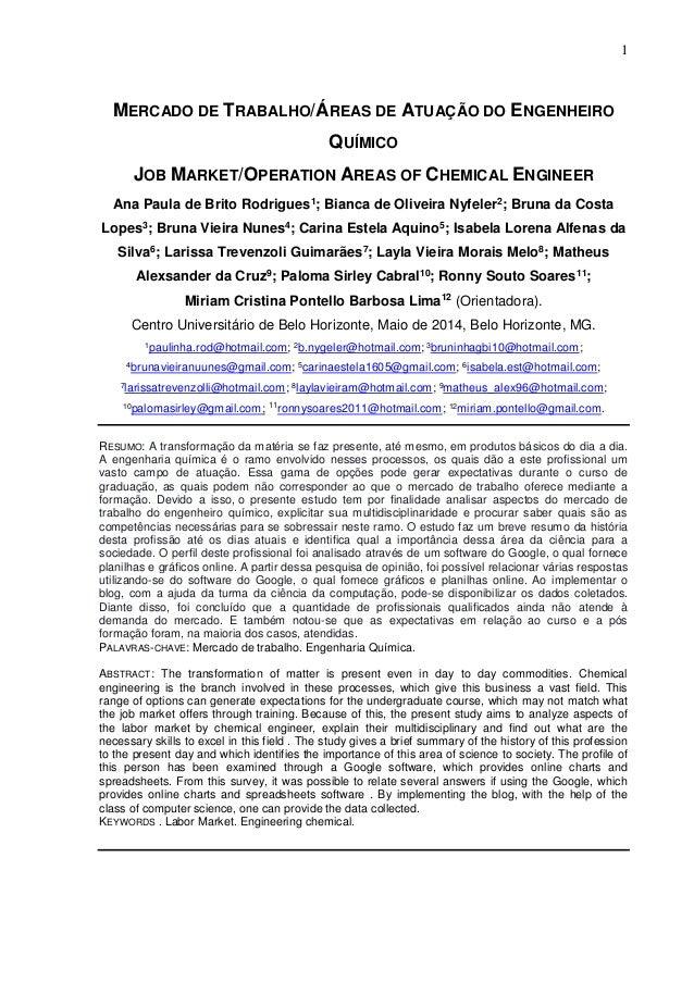 1 MERCADO DE TRABALHO/ÁREAS DE ATUAÇÃO DO ENGENHEIRO QUÍMICO JOB MARKET/OPERATION AREAS OF CHEMICAL ENGINEER Ana Paula de ...