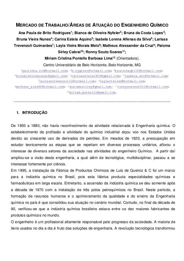 MERCADO DE TRABALHO/ÁREAS DE ATUAÇÃO DO ENGENHEIRO QUÍMICO Ana Paula de Brito Rodrigues1; Bianca de Oliveira Nyfeler2; Bru...