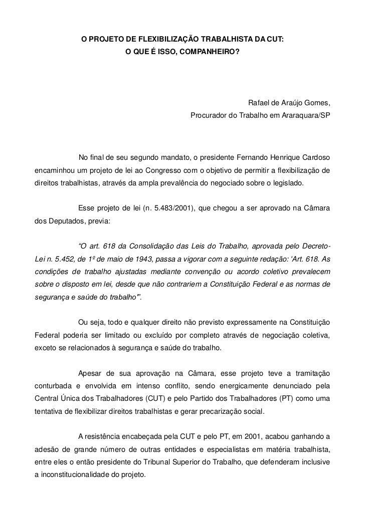 O PROJETO DE FLEXIBILIZAÇÃO TRABALHISTA DA CUT:                             O QUE É ISSO, COMPANHEIRO?                    ...