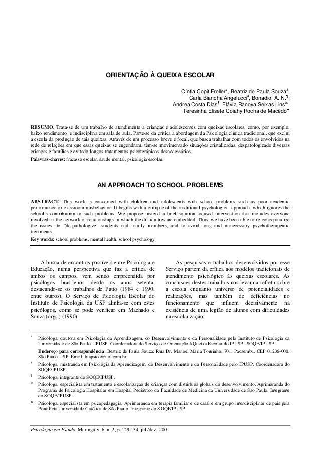 Psicologia em Estudo, Maringá,v. 6, n. 2, p. 129-134, jul./dez. 2001 ORIENTAÇÃO À QUEIXA ESCOLAR Cíntia Copit Freller*, Be...