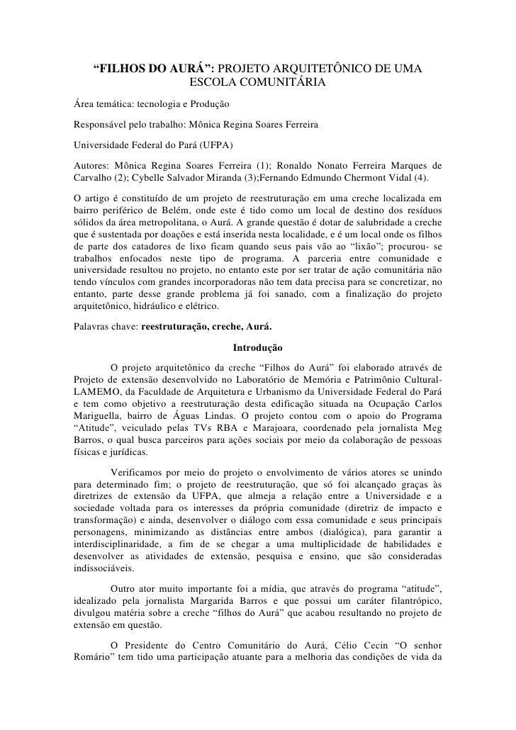 """""""FILHOS DO AURÁ"""": PROJETO ARQUITETÔNICO DE UMA                 ESCOLA COMUNITÁRIAÁrea temática: tecnologia e ProduçãoRespo..."""