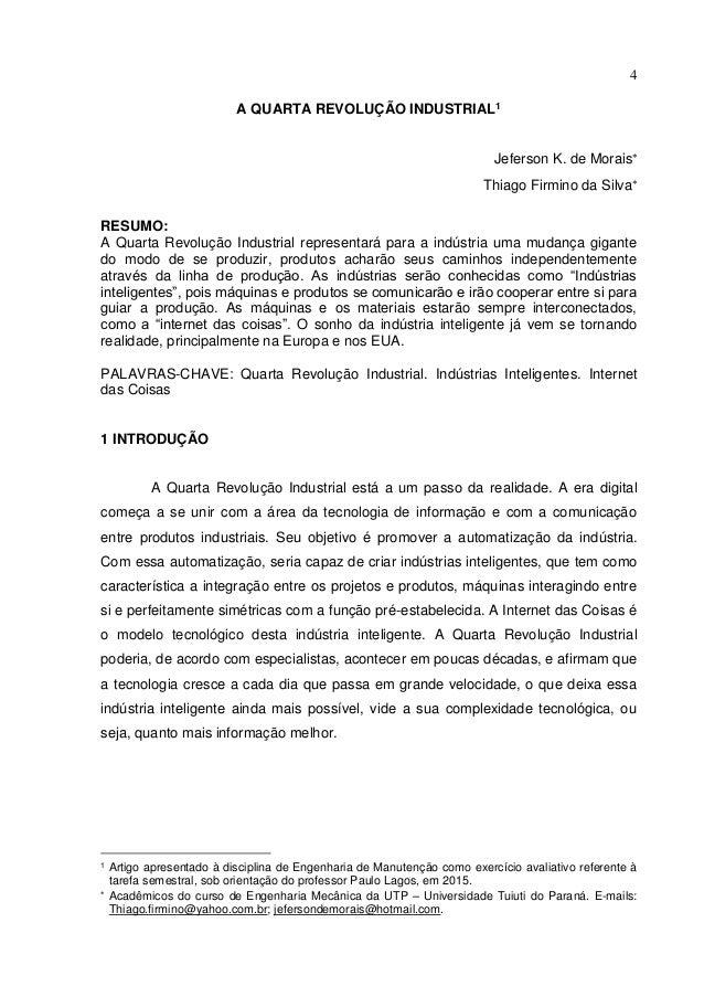 4 A QUARTA REVOLUÇÃO INDUSTRIAL1 Jeferson K. de Morais Thiago Firmino da Silva RESUMO: A Quarta Revolução Industrial rep...