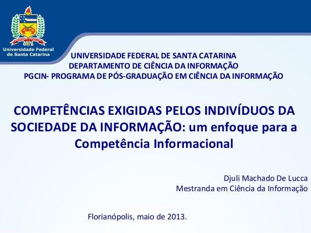 UNIVERSIDADE FEDERAL DE SANTA CATARINA DEPARTAMENTO DE CIÊNCIA DA INFORMAÇÃO PGCIN- PROGRAMA DE PÓS-GRADUAÇÃO EM CIÊNCIA D...