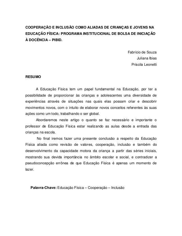 COOPERAÇÃO E INCLUSÃO COMO ALIADAS DE CRIANÇAS E JOVENS NA EDUCAÇÃO FÍSICA: PROGRAMA INSTITUCIONAL DE BOLSA DE INICIAÇÃO À...