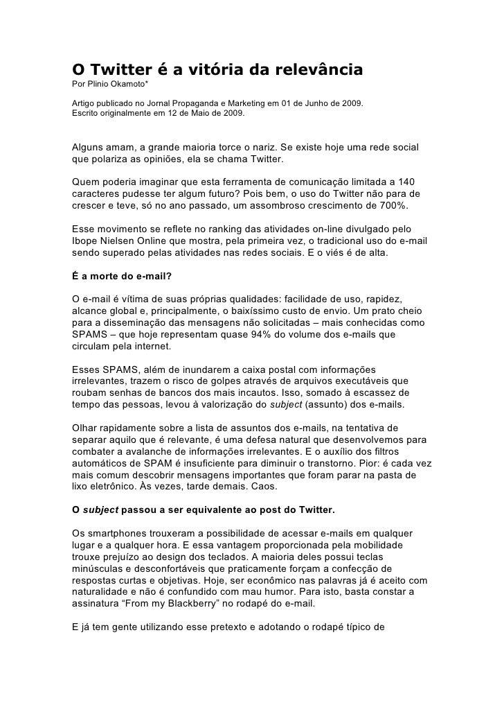 O Twitter é a vitória da relevância Por Plinio Okamoto*  Artigo publicado no Jornal Propaganda e Marketing em 01 de Junho ...