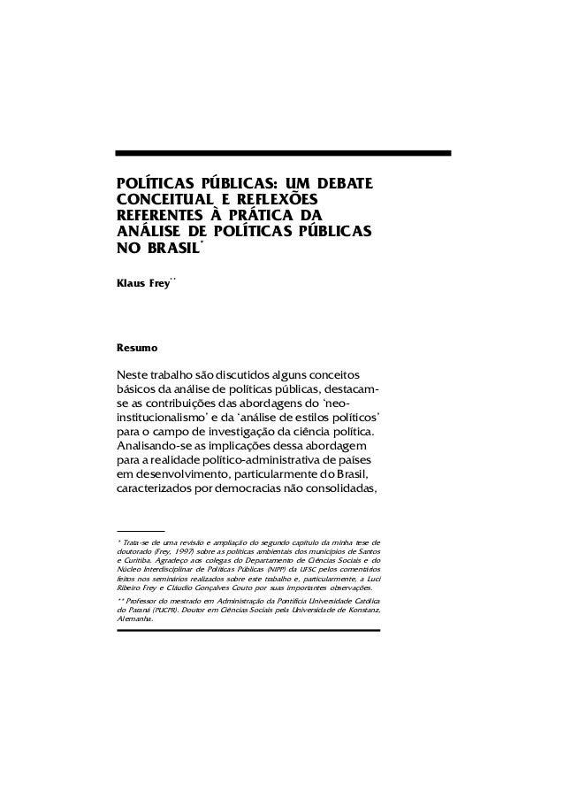 POLÍTICAS PÚBLICAS: UM DEBATE CONCEITUAL E REFLEXÕES REFERENTES À PRÁTICA DA ANÁLISE DE POLÍTICAS PÚBLICAS NO BRASIL* Klau...