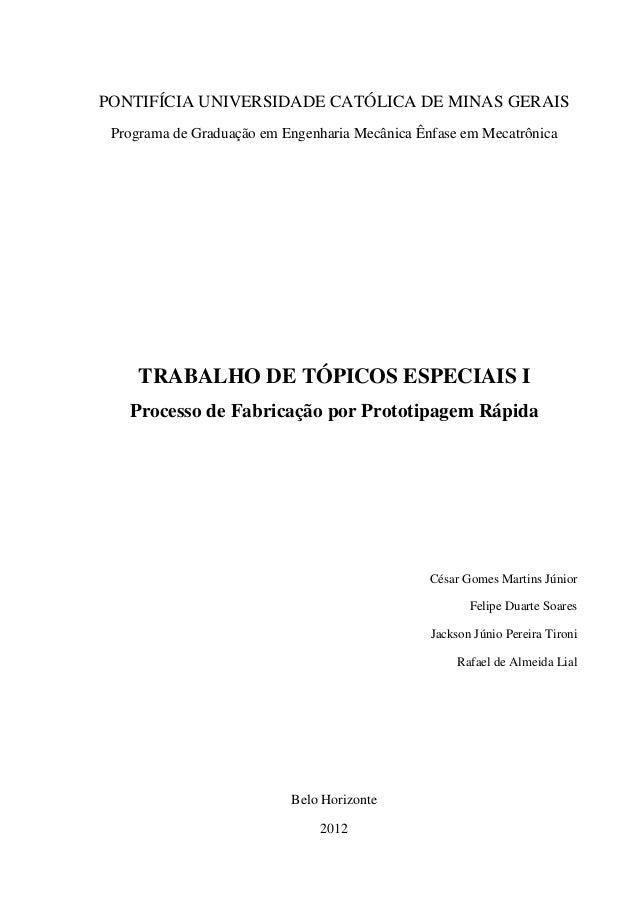 PONTIFÍCIA UNIVERSIDADE CATÓLICA DE MINAS GERAIS Programa de Graduação em Engenharia Mecânica Ênfase em Mecatrônica  TRABA...