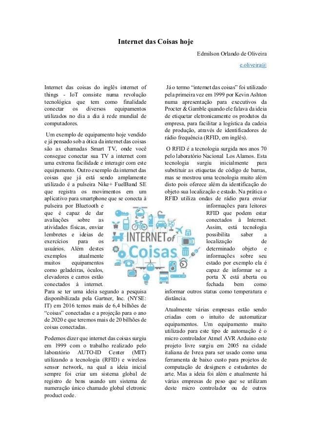 Internet das Coisas hoje Edmilson Orlando de Oliveira e.oliveira@ Internet das coisas do inglês internet of things - IoT c...