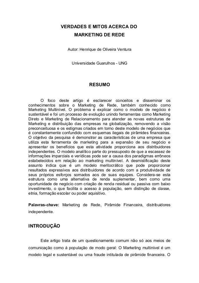 VERDADES E MITOS ACERCA DO  MARKETING DE REDE  Autor: Henrique de Oliveira Ventura  Universidade Guarulhos - UNG  RESUMO  ...
