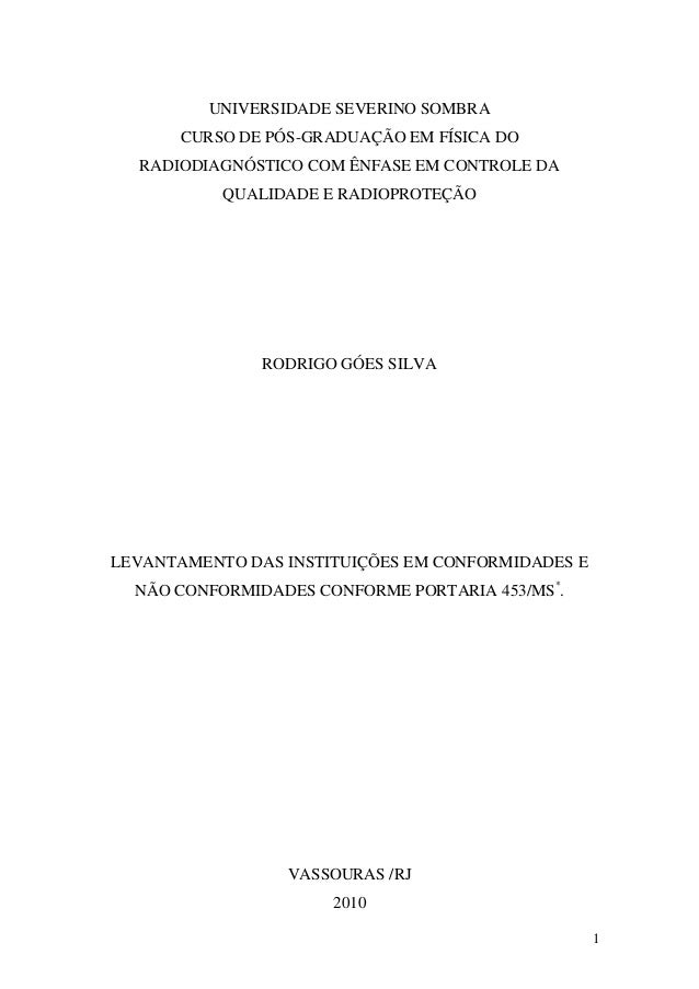 UNIVERSIDADE SEVERINO SOMBRA CURSO DE PÓS-GRADUAÇÃO EM FÍSICA DO RADIODIAGNÓSTICO COM ÊNFASE EM CONTROLE DA QUALIDADE E RA...