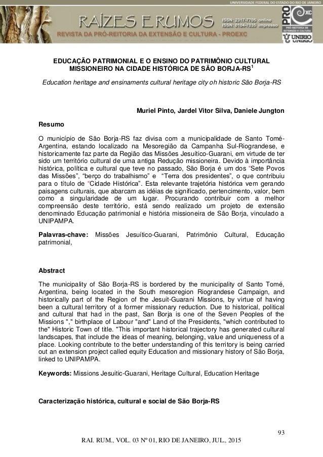 93 RAI. RUM., VOL. 03 Nº 01, RIO DE JANEIRO, JUL., 2015 EDUCAÇÃO PATRIMONIAL E O ENSINO DO PATRIMÔNIO CULTURAL MISSIONEIRO...