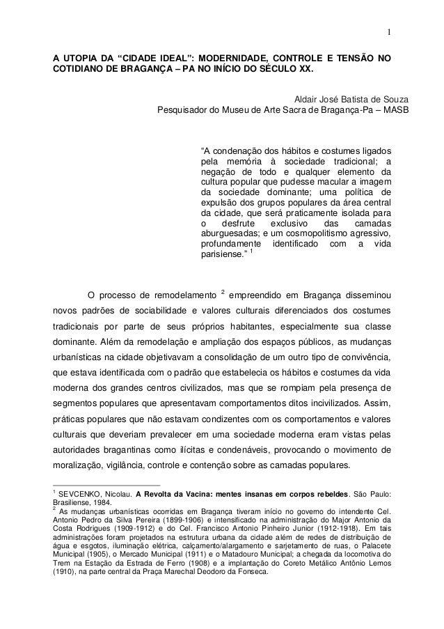 """1A UTOPIA DA """"CIDADE IDEAL"""": MODERNIDADE, CONTROLE E TENSÃO NOCOTIDIANO DE BRAGANÇA – PA NO INÍCIO DO SÉCULO XX.          ..."""