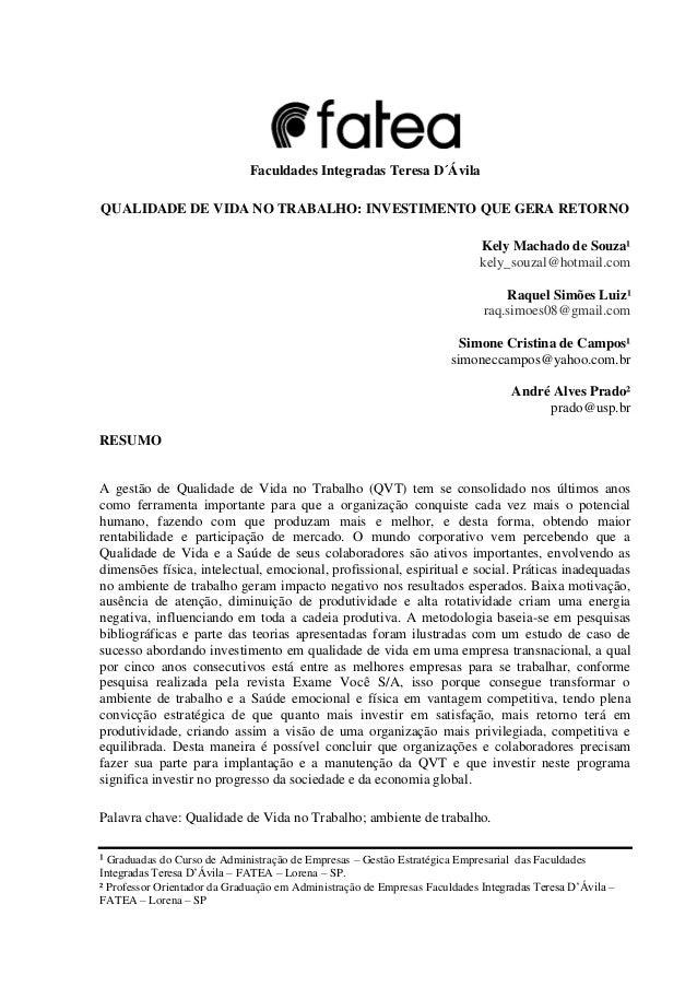 Faculdades Integradas Teresa D´Ávila QUALIDADE DE VIDA NO TRABALHO: INVESTIMENTO QUE GERA RETORNO Kely Machado de Souza¹ k...
