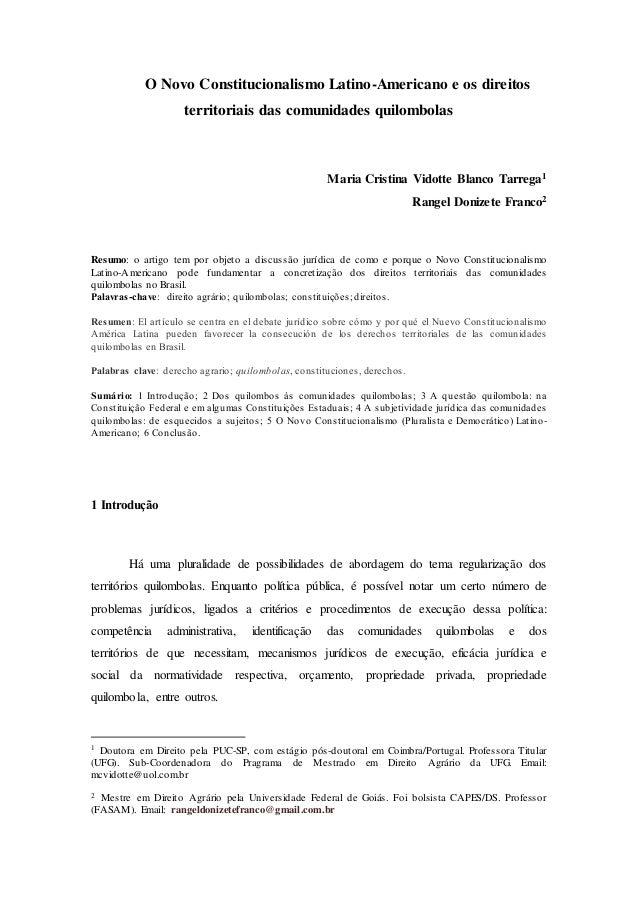 O Novo Constitucionalismo Latino-Americano e os direitos territoriais das comunidades quilombolas Maria Cristina Vidotte B...