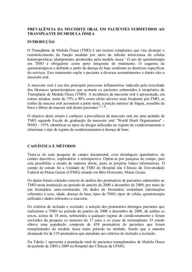 PREVALÊNCIA DA MUCOSITE ORAL EM PACIENTES SUBMETIDOS AOTRANSPLANTE DE MEDULA ÓSSEAINTRODUÇÃOO Transplante de Medula Óssea ...